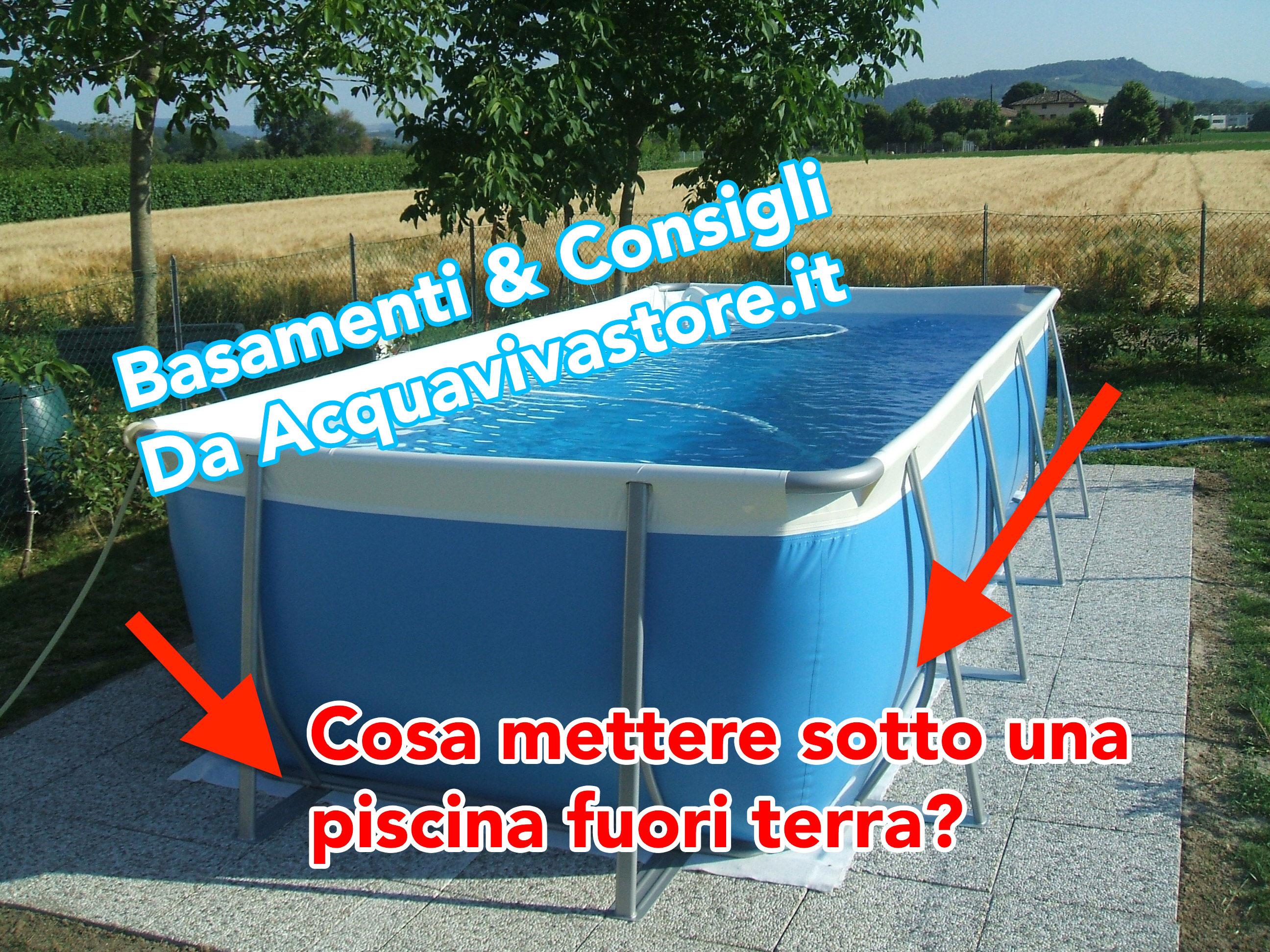 Cosa mettere sotto una piscina fuori terra? Basamenti & Consigli