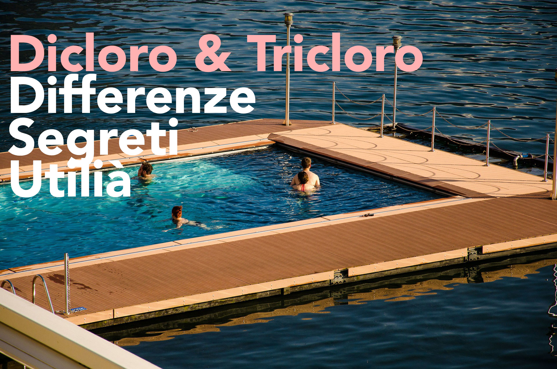 Dicloro e Tricloro differenze & utilità