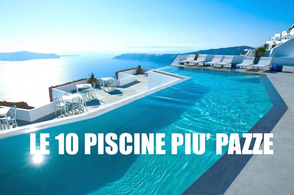 Le 10  piscine più insolite al mondo!
