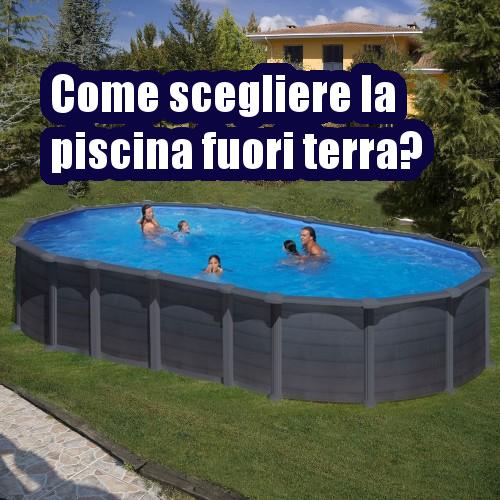 5 consigli per scegliere la piscina fuori terra migliore ...
