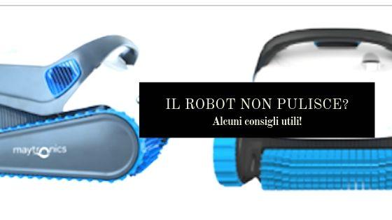 Il robot non pulisce: cause e soluzioni