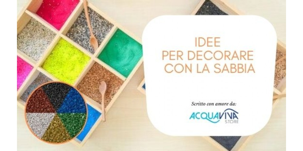 Idee per decorare con la sabbia colorata
